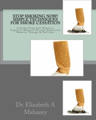 STOP SMOKING NOW!  Simple Techniques for Smoke Cessation