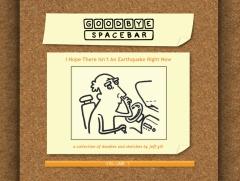Goodbye Spacebar: I Hope There Isn't An Earthquake Right Now