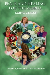 Peace and Healing For The World Using Altars