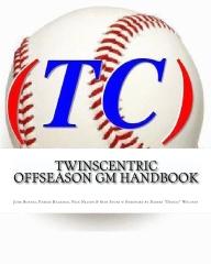 TwinsCentric Offseason GM Handbook
