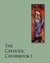 The Catholic Choirbook I