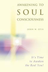 Awakening to Soul Consciousness