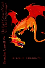 The Red Cross of Gold VI:. The Dragonslayer