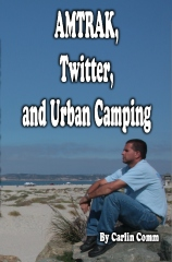 AMTRAK, Twitter, and Urban Camping