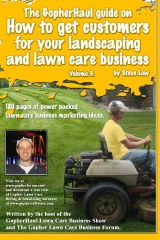 The GopherHaul guide on how to get customers for your landscaping and lawn care business - Volume 3.