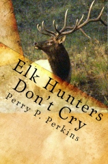 Elk Hunters Don't Cry