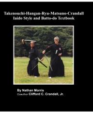 Takenouchi-Hangan-Ryu-Matsuno-Crandall Iaido Style and Batto-do Textbook