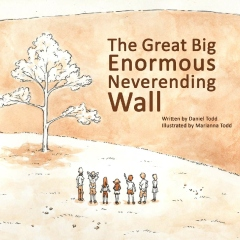 The Great Big Enormous Neverending Wall