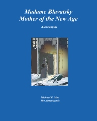 Madame Blavatsky--Mother of the New Age