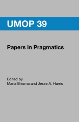 UMOP 39: Papers in Pragmatics