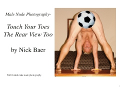 Male Nude Photography- Touch Your Toes The Rear View Too