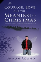 Courage, Love and the Meaning of Christmas