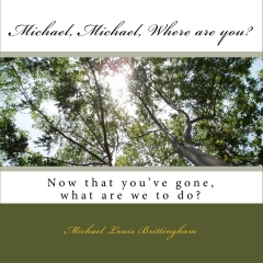Michael, Michael - Where are you?