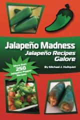 Jalapeno Madness: Jalapeno Recipes Galore