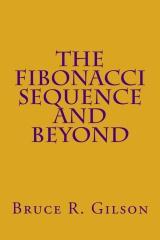 The Fibonacci Sequence and Beyond
