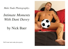 Male Nude Photography- Intimate Moments With Dani Davey
