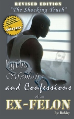Myths, Memoirs and Confessions of an Ex-Felon