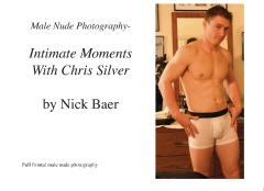 Male Nude Photography- Intimate Moments With Chris Silver