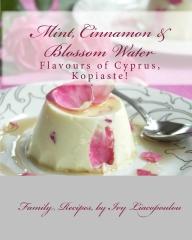"""Mint, Cinnamon & Blossom Water"" Flavours of Cyprus, Kopiaste!"