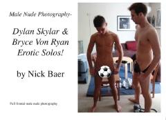 Male Nude Photography- Dylan Skylar & Bryce Von Ryan Erotic Solos!