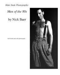 Male Nude Photography- Men of the 80s