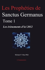 Les Prophéties de Sanctus Germanus  Tome 1