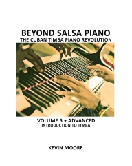 Beyond Salsa Piano: The Cuban Timba Piano Revolution