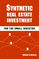 Synthetic Real Estate Investment for the Small Investor
