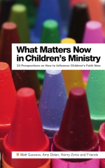 What Matters Now in Children's Ministry