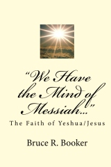 """""""We Have the Mind of Messiah..."""""""