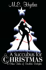 A Succubus for Christmas and Other Tales of Devilish Delights