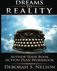 Dreams to Reality: Author Your Book Action Plan