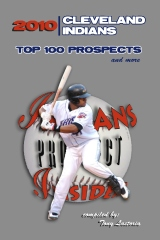 2010 Cleveland Indians Top 100 Prospects and More