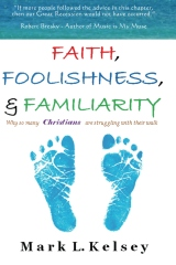 Faith, Foolishness, & Familiarity