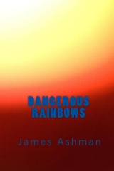 Dangerous Rainbows