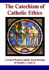 The Catechism of Catholic Ethics: A work of Roman Catholic moral theology