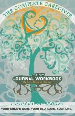 The Complete Caregiver Journal Workbook