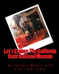 Let's Explore the California State Railroad Museum