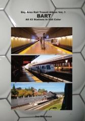 Bay Area Rail Transit Album Vol. 1: BART