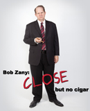 Bob Zany: Close But No Cigar
