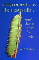 God comes to us like a caterpillar: