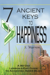 7 Ancient Keys to Happiness