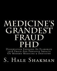 Medicine's Grandest Fraud PhD