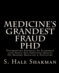 Medicine's Grandest Fraud PhD