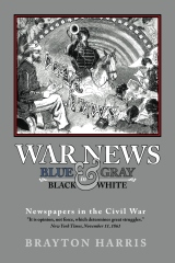 WAR NEWS: Blue & Gray in Black & White