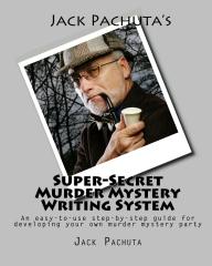 Jack Pachuta's Super-Secret Murder Mystery Writing System