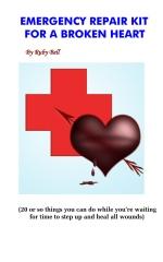 Emergency Repair Kit for a Broken Heart