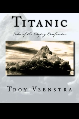 Titanic: Echo of the Dying Confession