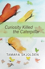 Curiosity Killed the Caterpillar