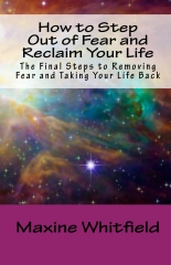 How to Step Out of Fear and Reclaim Your Life